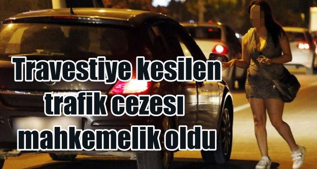 Travesti'ye verilen trafik cezasına AYM'den onay