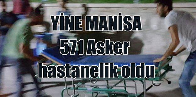 Yine Manisa; 571 asker gıda zehirlenmesiyle hastanelik oldu