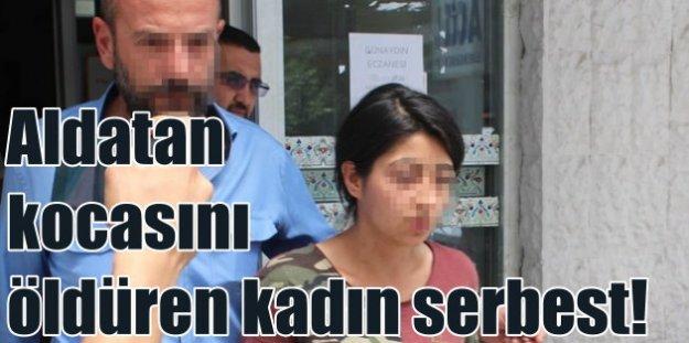 Aldatan kocasını öldüren kadını, mahkeme serbest bıraktı