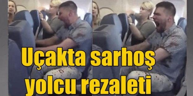Antalya uçağında sarhoş yolcu paniği