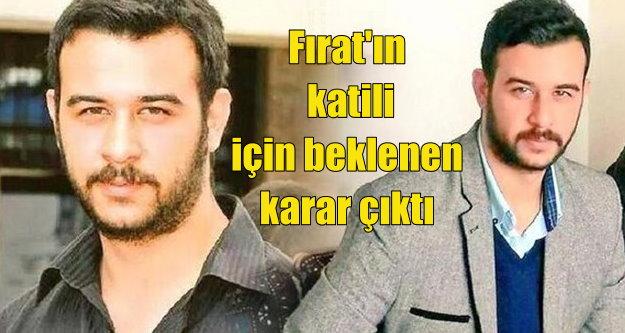 Fırat'ın katiline ömür boyu hapis cezası verildi