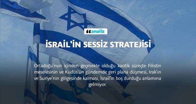 İsrail'in sessiz stratejisi
