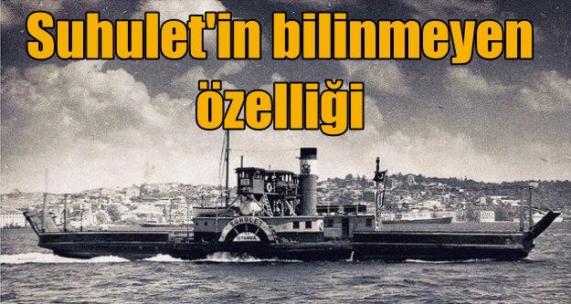 Osmanlı arşivlerine göre dünyanın ilk arabalı vapuru 'Suhulet'