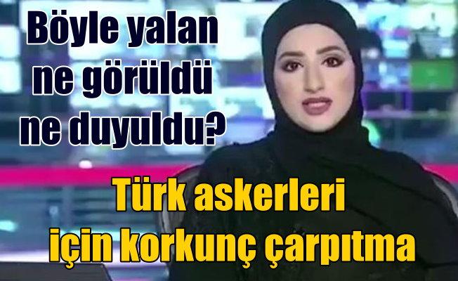 Arap kanalından görülmemiş 'Türk askeri' yalanı
