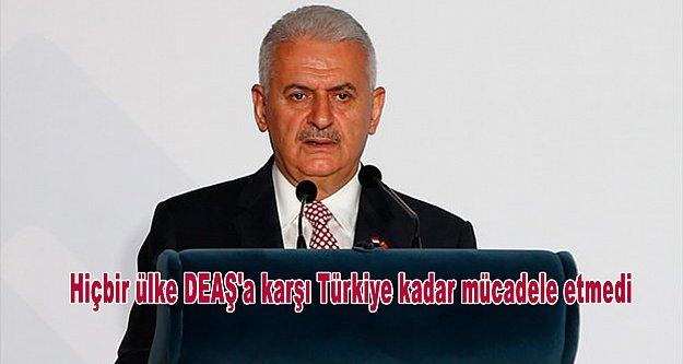 Başbakan Yıldırım: Hiçbir ülke DEAŞ'a karşı Türkiye kadar mücadele etmedi