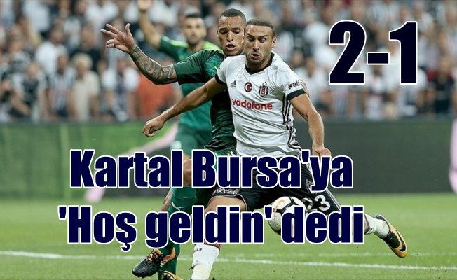 Beşiktaş evinde galip; Bursa'yı 2-1 devirdi