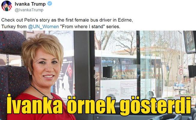 Edirneli Şoför Pelin'i Trump'ın kızı Ivanka örnek gösterdi