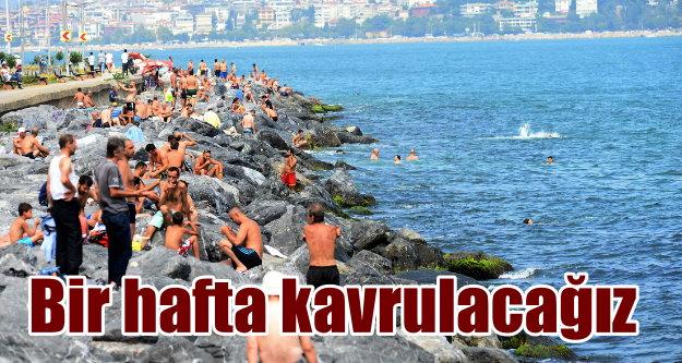 İstanbul'da hava durumu; Aşırı sıcaklar hafta boyu sürecek