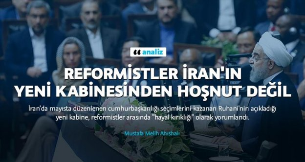 Reformistler İran'ın yeni kabinesinden hoşnut değil