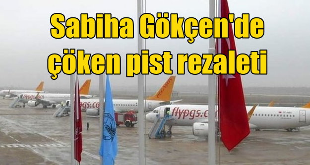 Sabiha Gökçen'de pist krizi; Uçaklar Bursa'ya zorunlu iniş yaptı