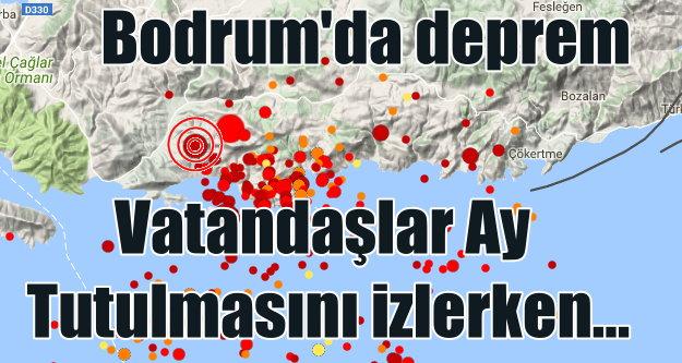 Son depremler, Ay tutulurken Bodrum 4.0 ile sallandı
