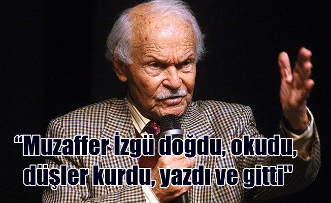 Usta yazar Muzaffer İzgü İzmir'de hayatını kaybetti
