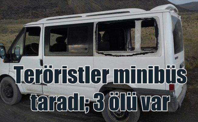 Ağrı'da teröristler minibüse ateş açtı: 3 ölü, 2 yaralı