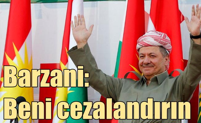 Barzani: Cezalandıracaksanız, beni cezalandırın