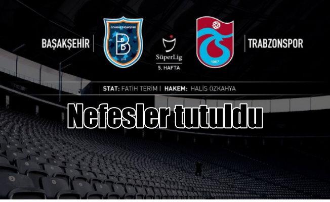 Başakşehir Trabzonspor'u ağıladı. ; 2 - 2