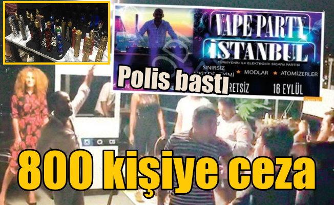 Elektronik sigara partisini polis bastı: 800 kişiye ceza, 3 gözaltı var