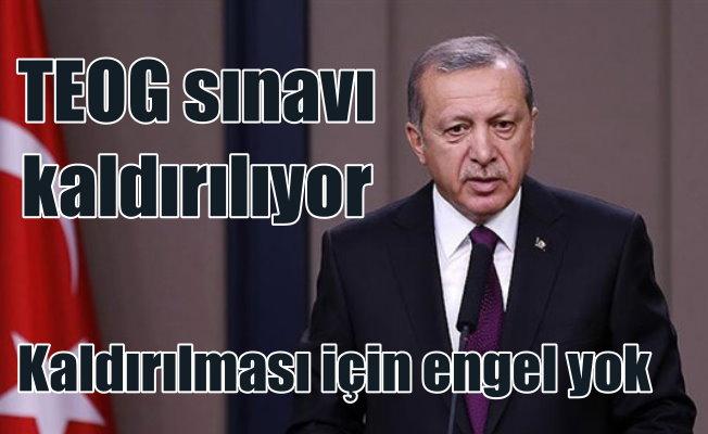 Son Dakika TEOG kalkıyor: Erdoğan 'Kaldırılması için engel yok'