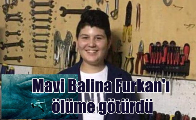 Mavi Balina, 14 yaşındaki çocuğu ölüme götürdü