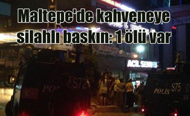 Son Dakika, Maltepe'de kahvehane tarandı, 1 ölü 2 yaralı var
