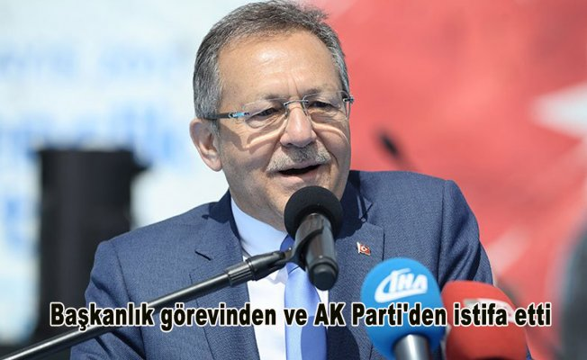 Başkanlık ve AK Parti'denistifa etti