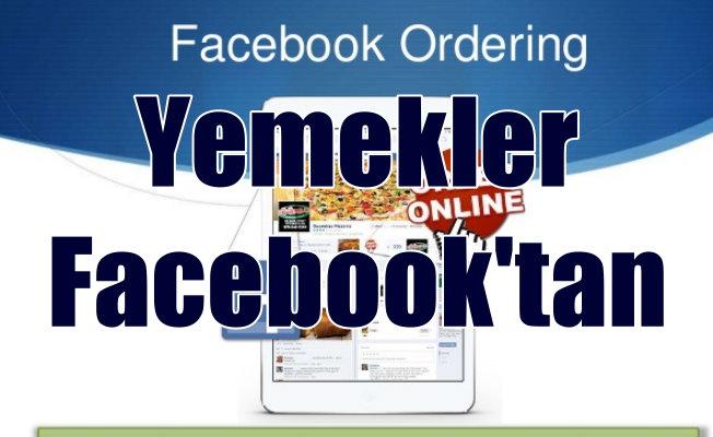 Facebook üstünden yemek siparişi dönemi başlıyor