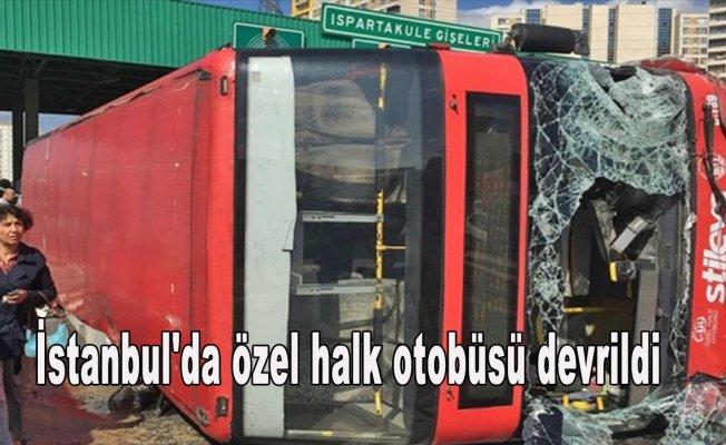 İstanbul'da özel halk otobüsü devrildi