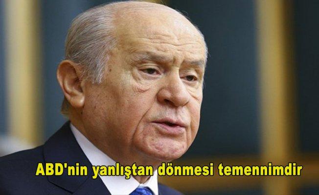 MHP Genel Başkanı Bahçeli: ABD'nin yanlıştan dönmesi temennimdir
