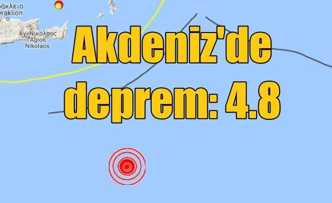Son Depremler: Akdeniz'de korkutan deprem 4.8