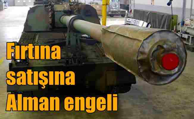 Almanlar, FIRTINA'nın milyar dolarlık satışını engelledi