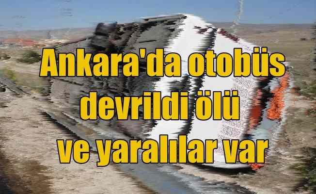 Ankara Bala'da kaza: Otobüs devrildi ölü ve yaralılar var