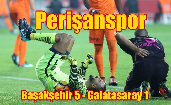 Başakşehir, Galatasaray'a acımadı; 5 - 1