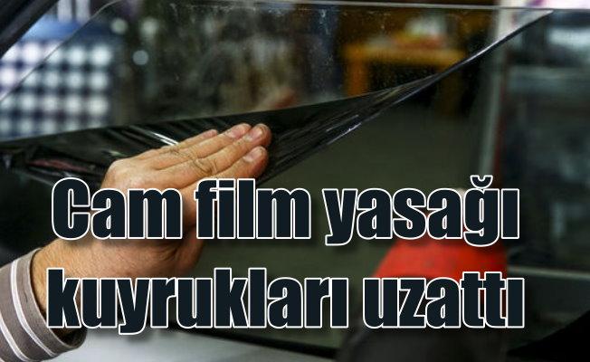 Cam film yasağı: Araç sahipleri cam filmi söktürme kuyruğunda