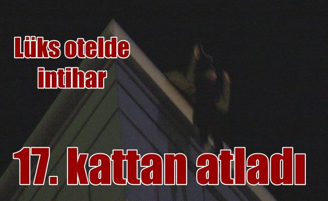 Mövenpick Otel'de intihar: 17. kattan atlayan kadın hayatını kaybetti