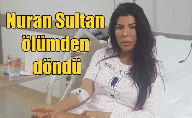 Nuran Sultan ölümden döndü: Diş enfeksiyonu perişan etti