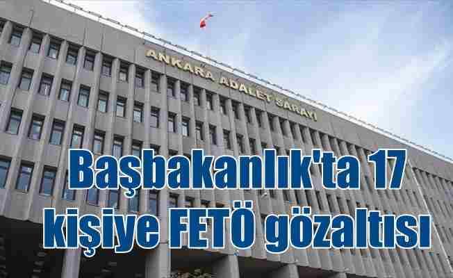 17 Başbakanlık çalışanı için FETÖ'den yakalama kararı