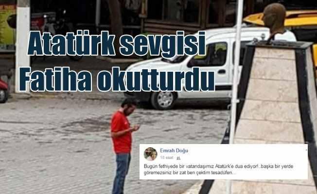 Atatürk sevgisi: Büstün karşısına geçerek dua okudu