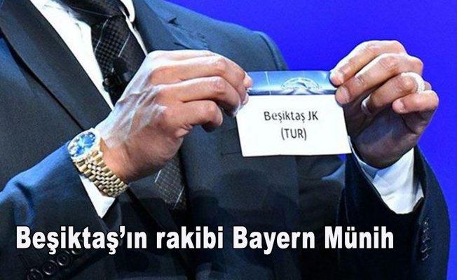 Beşiktaş'ın rakibi Bayern Münih oldu