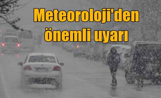 Meteoroloji 6 il merkezini yarın için uyardı