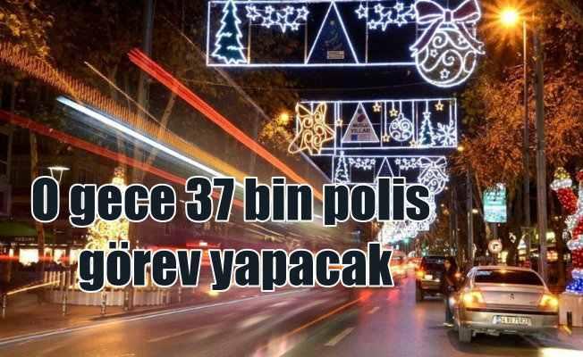 Yılbaşı gecesi için İstanbul polisi alarma geçti