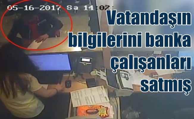 2 bankacı, müşteri bilgilerini çeteye satmış