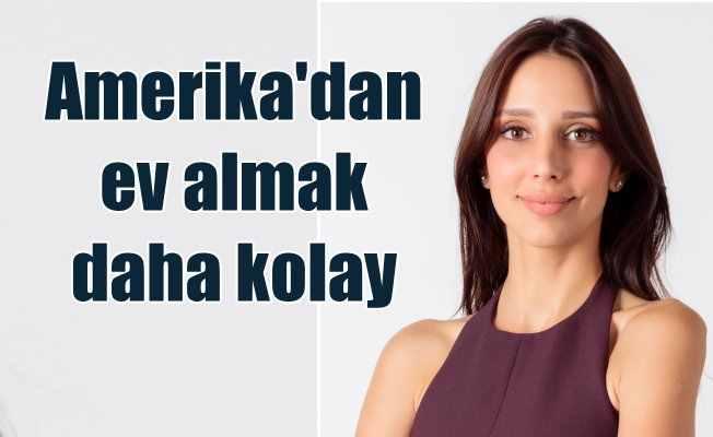 Amerika'dan gayrimenkul almak Türkiye'den almak kadar kolay