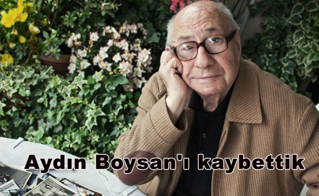 Aydın Boysan'ı kaybettik