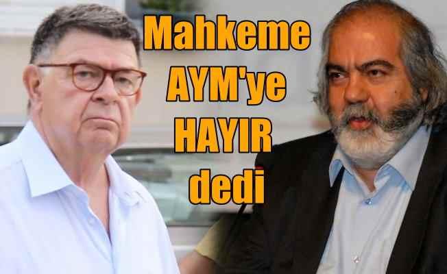 AYM'den Alpay ve Altan için çıkan karara mahkeme hayır dedi