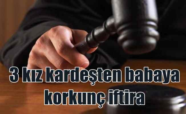 Babaya iftira; Cinsel istismar yalan çıktı, kadın hakim beraat verdi