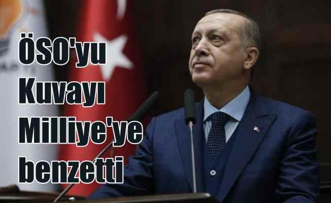 Erdoğan; ÖSO güçleri Kuvvay-ı Milliye gibidir
