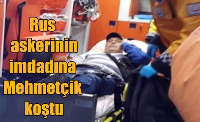 Rus askeri rahatsızlanınca, imdadına Mehmetçik koştu