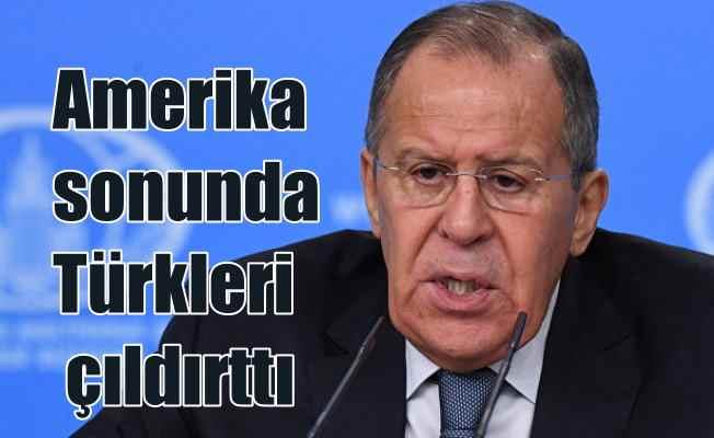 Rus Dışişleri Bakanı Lavrov; Amerika Türkiye'yi çıldırttı