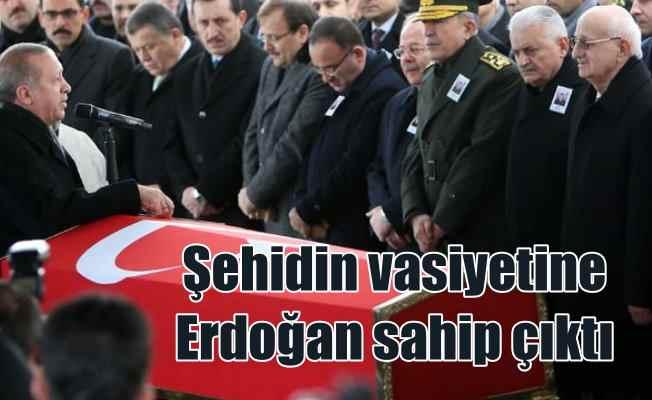 Şehidin vasiyeti için Erdoğan söz verdi; Yerine getirilecek