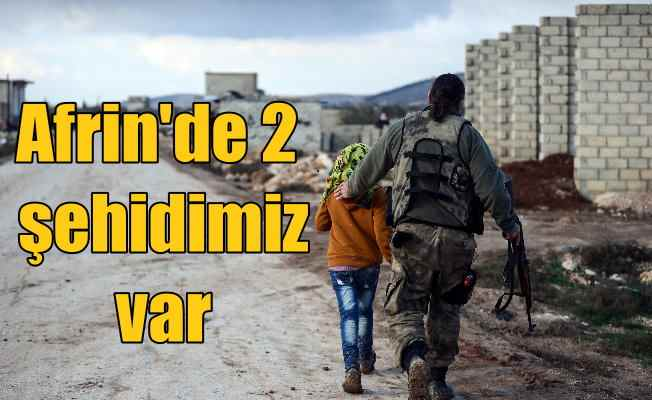 Son dakika Afrin; 2 şehidimiz var, 447 terörist öldürüldü