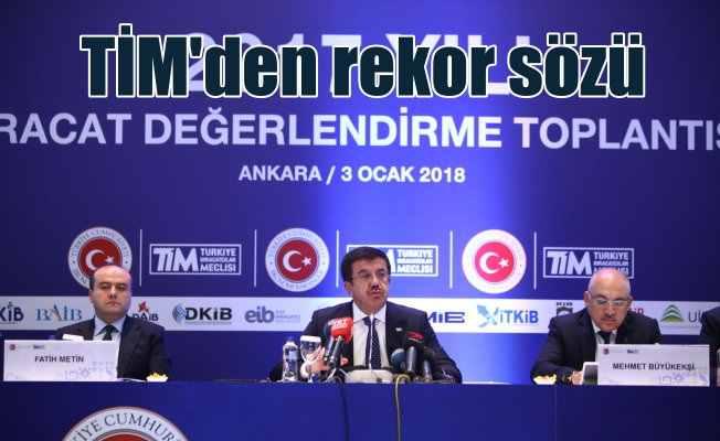 """TİM """"2018, ihracatta rekorlar yılı olacak"""""""